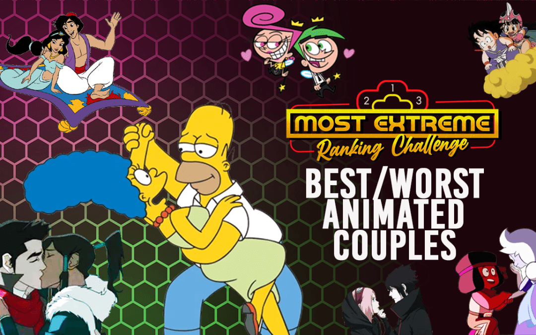 Most Extreme Ranking Challenge Ep 6: Animated Couples