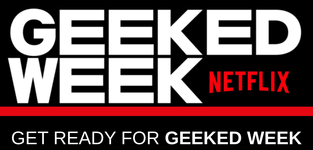 """Everything You Need to Know About Netflix's """"Geeked Week"""""""