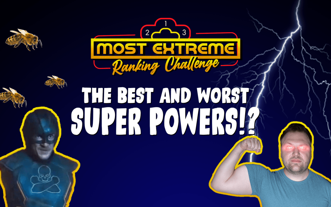 Most Extreme Ranking Challenge S02E01: Super Powers