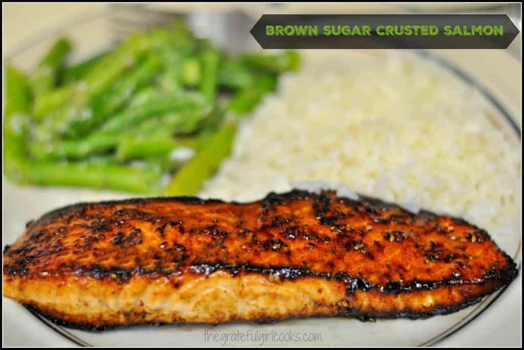Brown Sugar Crusted Salmon  The Grateful Girl Cooks