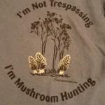 I'm Mushroom Hunting T-Shirt