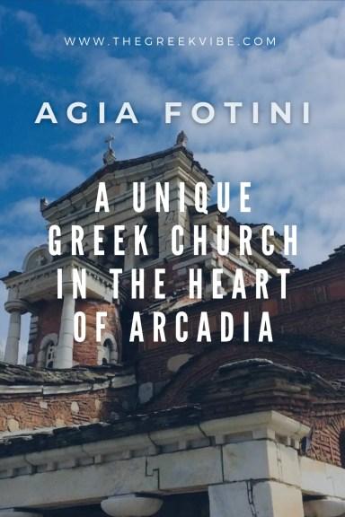 Agia Fotini: A Unique Greek Church in the Heart of Arcadia