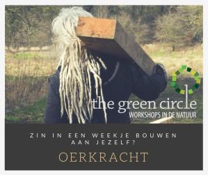 Zin in een weekje bouwen aan jezelf - Oerkracht - een actieve vakantieweek- The Green Circle - Ambacht van Nu
