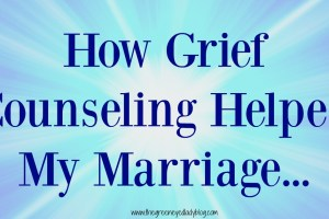 How Grief Counseling Helped My Marriage…