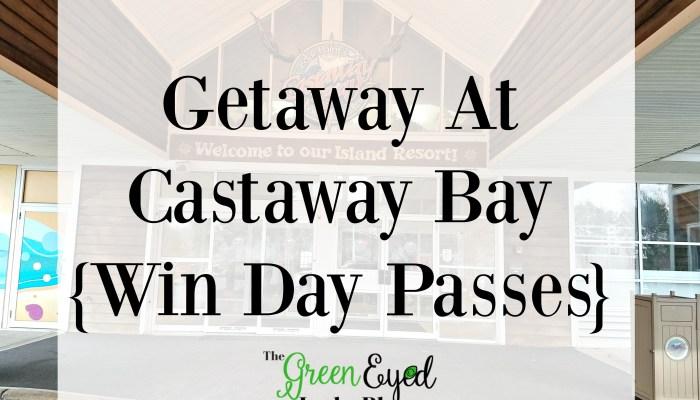 Getaway At Castaway Bay {Win Day Passes}