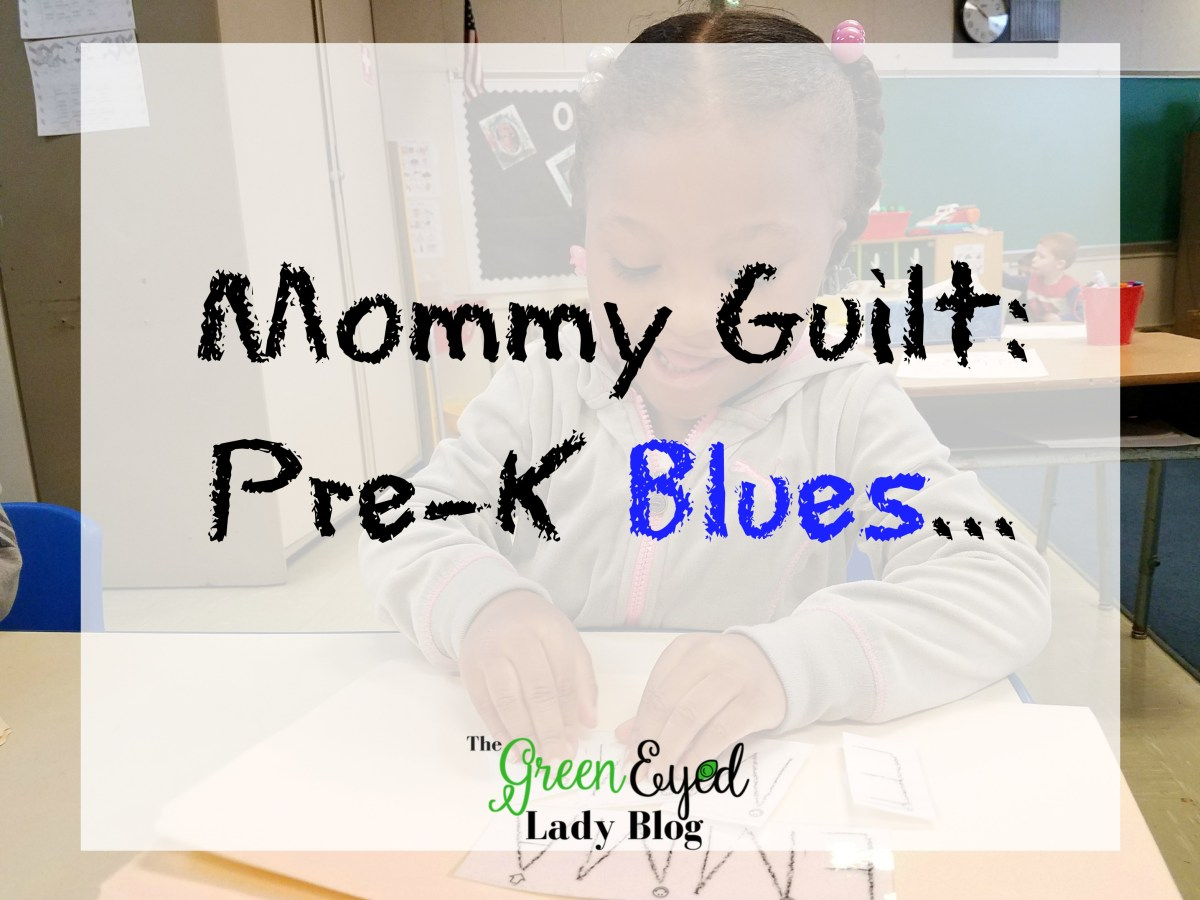 Mommy Guilt: Pre-K Blues...