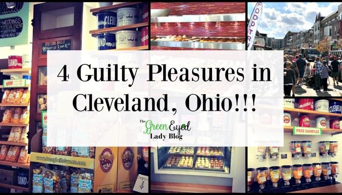 4 Guilty Pleasures in Cleveland, Ohio!!!