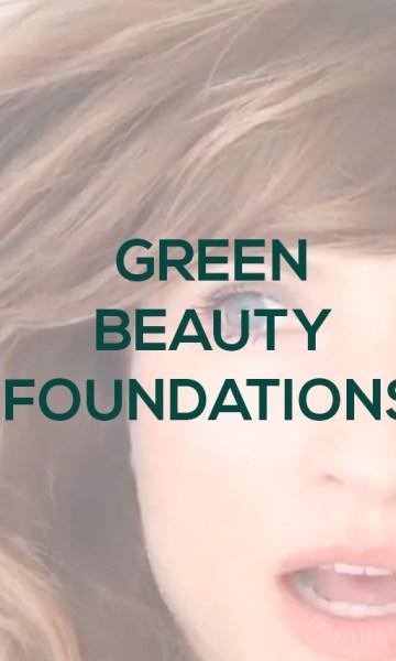 Green Beauty Foundations