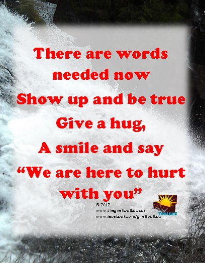 What can you say to someone in grief - We are here to hurt ...