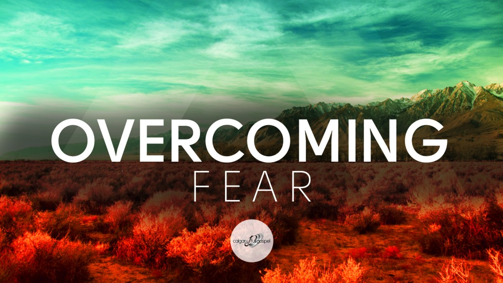 over coming fear