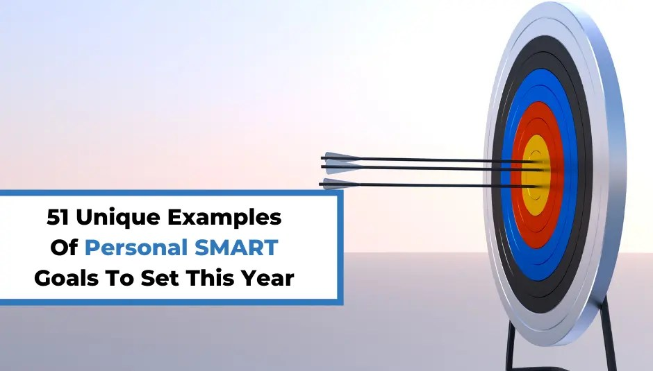 51 Unique Examples Of Personal SMART Goals To Set This Year