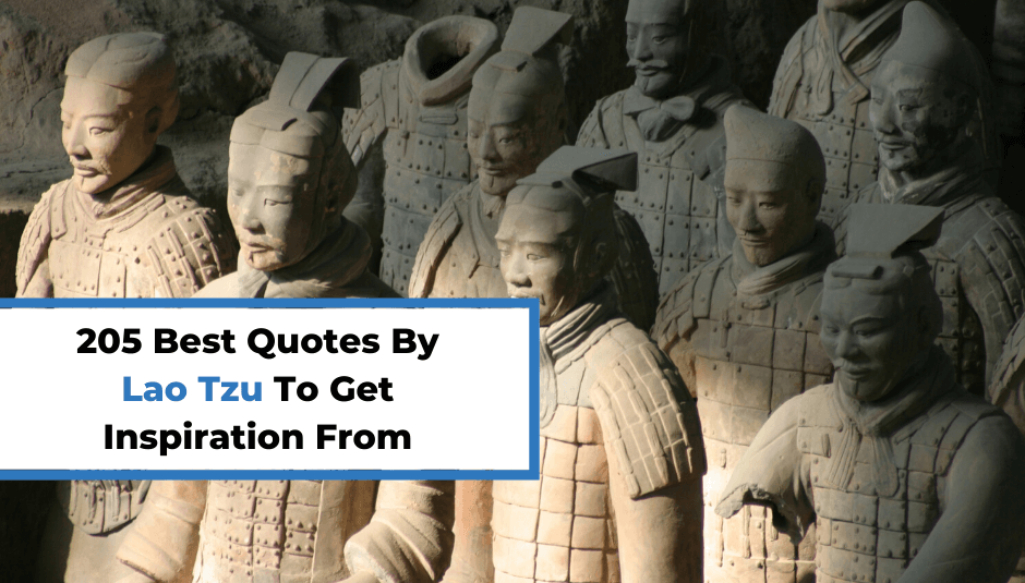 205 Best Quotes By Lao Tzu To Get Inspiration From