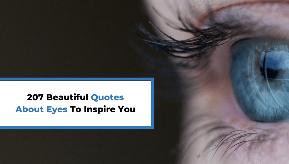 207 Beautiful Quotes About Eyes To Inspire You