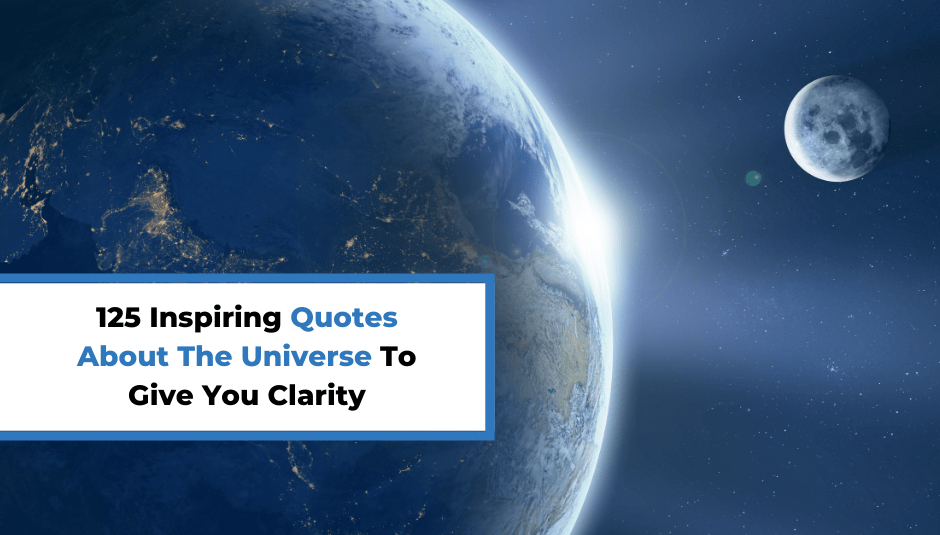 125 Inspiring Quotes About The Universe To Give You Clarity