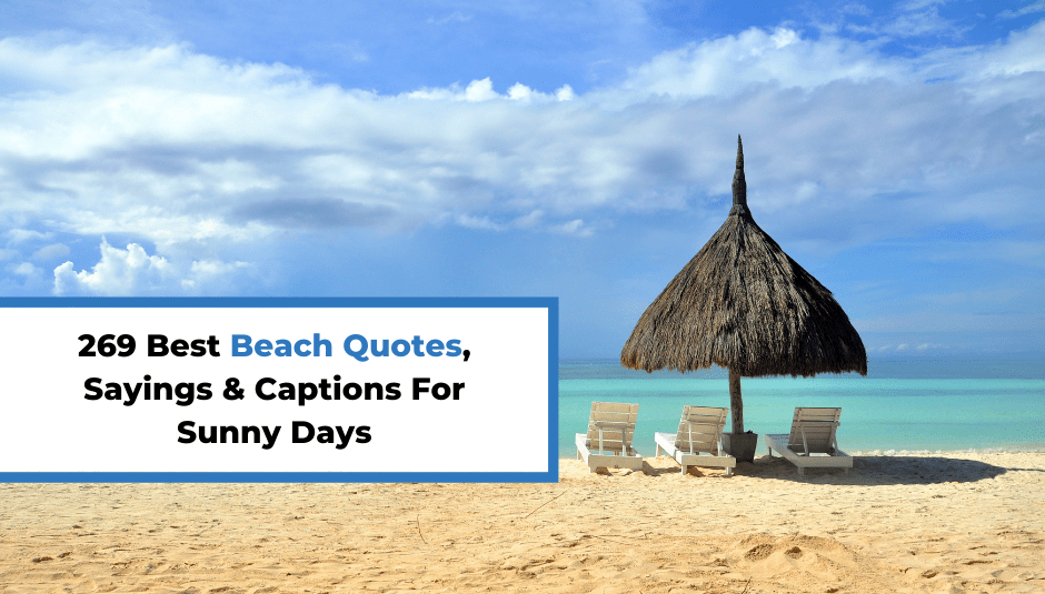 269 Best Beach Quotes, Sayings & Captions For Sunny Days