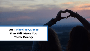 205 Priorities Quotes That Will Make You Think Deeply