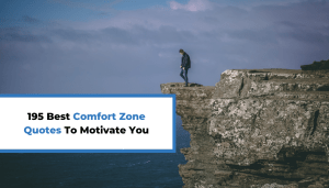195 Best Comfort Zone Quotes To Motivate You