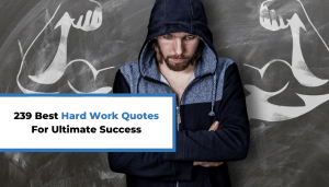 239 Best Hard Work Quotes For Ultimate Success
