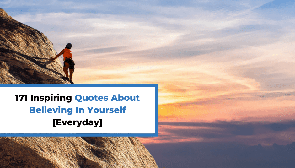 171 Inspiring Quotes About Believing In Yourself [Everyday]
