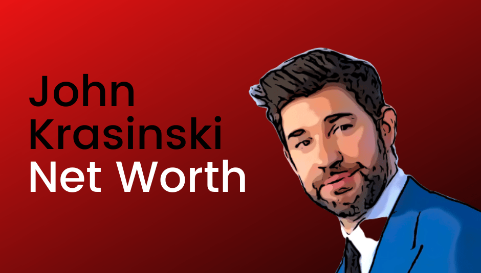 John Krasinski Net Worth [2021]