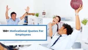 150+ Motivational Quotes For Employees