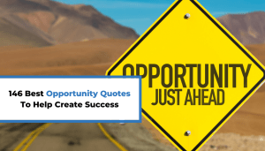 146 Best Opportunity Quotes To Help Create Success