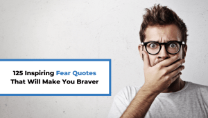 125 Inspiring Fear Quotes That Will Make You Braver