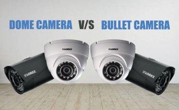 dome camera vs bullet camera