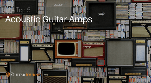 Top 6 Best Acoustic Guitar Amps