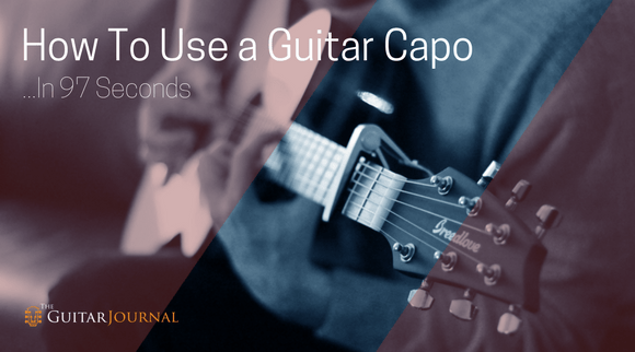How To Use A Guitar Capo In 97 Seconds The Guitar Journal