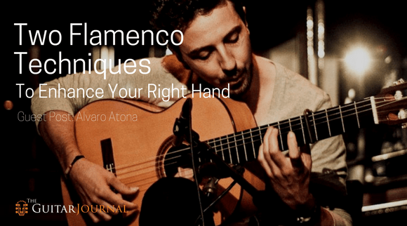 Two Flamenco Techniques to Enhance Your Right Hand