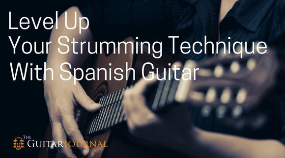 Level Up Your Strumming Technique with Spanish Guitar