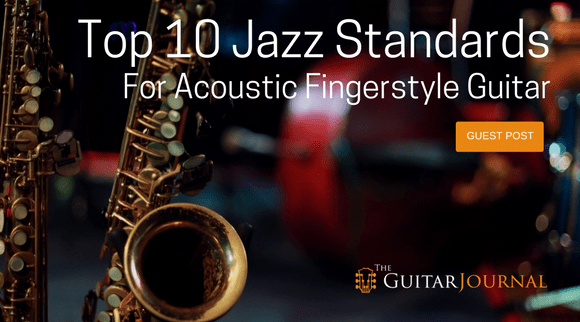 Top 10 Jazz Standards for Acoustic Fingerstyle Guitar