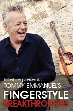 Tommy Emmanuel Fingerstyle Breakthroughs