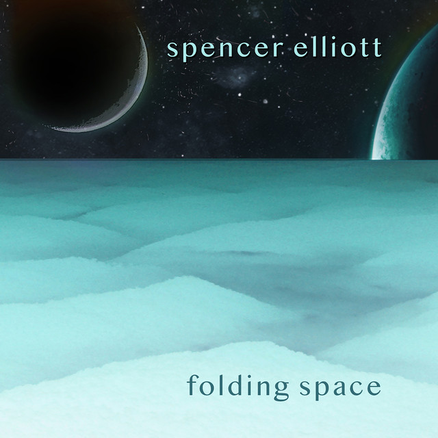 Cover of album titled Folding Space, by Spencer Elliott