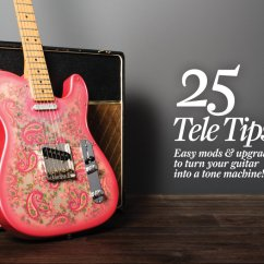 Telecaster Wiring Diagram 5 Way Switch Bmw Diagrams 25 Fender Tips, Mods And Upgrades - The Guitar Magazine |