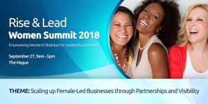 The Hague's First Rise & Lead Summit for  Women in Business @ World Trade Centre, The Hague