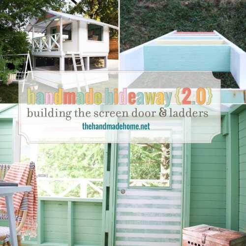 handmade hideaway 2.0 – building the screen door and ladders