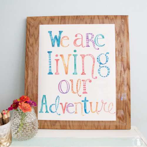 we are living our adventure – free printable