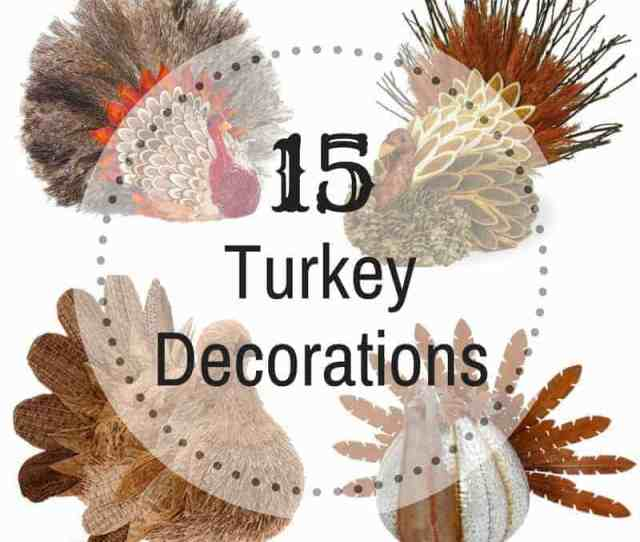 Turkey Decorations For Your Thanksgiving Table The Handymans Daughter