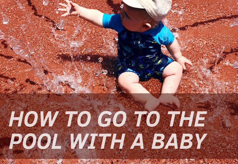 How to Go to the Pool with a Baby