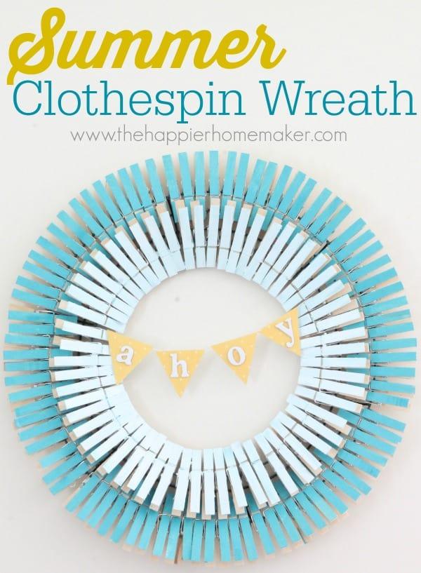 DIY Summer Clothespin Wreath - The Happier Homemaker