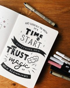 It's time to start something new and trust in the magic of new beginnings