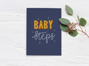 Baby Steps hand lettered quote - Dark blue