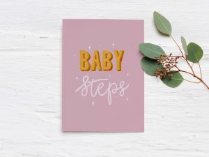 Baby Steps hand lettered quote - Pink