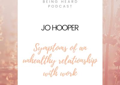 Being Heard Podcast Episode 14 - Jo Hooper
