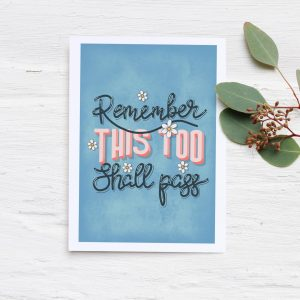 Remember This Too Shall Pass