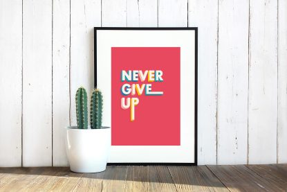 Never Give Up Print