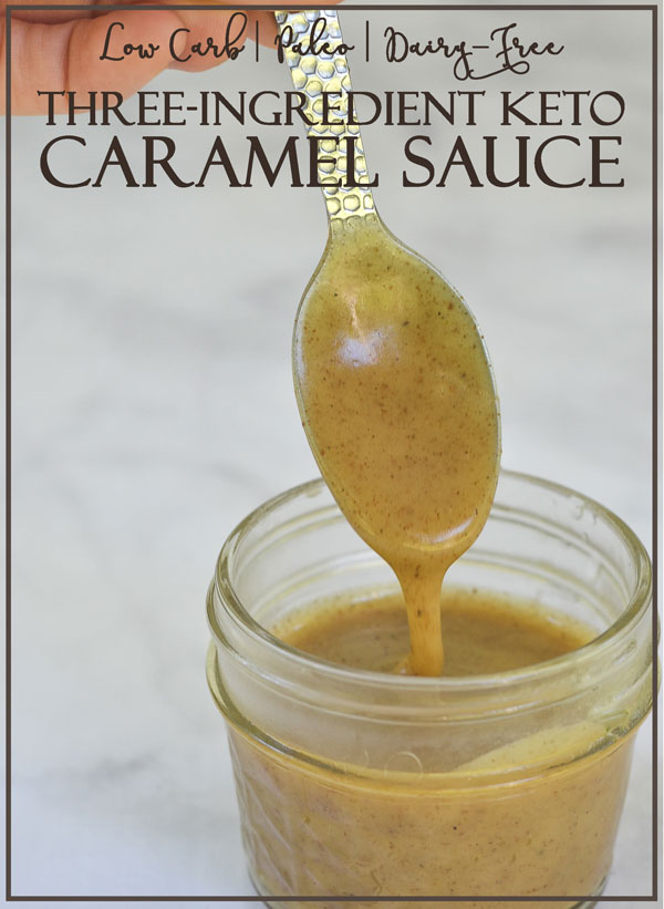 The easiest three-ingredient keto caramel sauce you will ever come across! Buttery, sweet and vanilla-y. Keto, low-carb, Paleo, sugar-free.