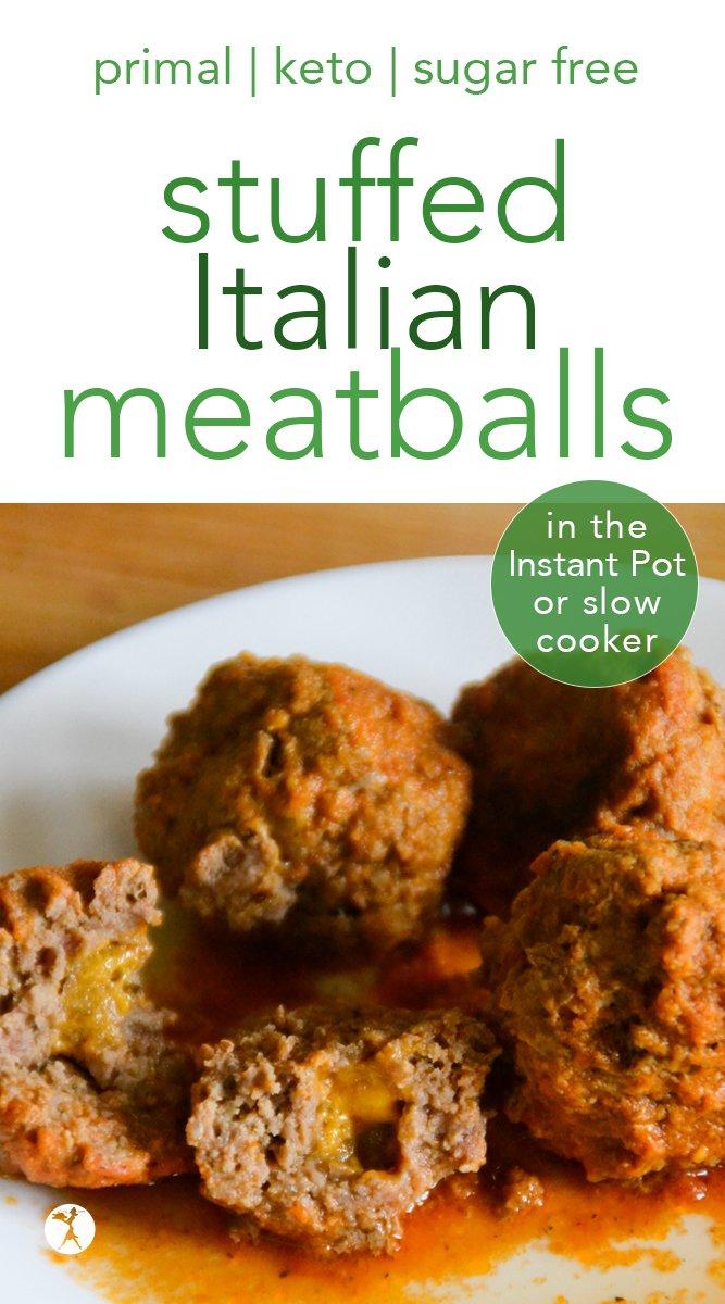 Stuffed Italian Meatballs in the Instant Pot or Slow Cooker